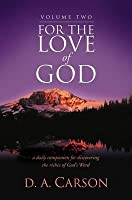 For the Love of God: V. 2: A Daily Companion for Discovering the Riches of God's Word