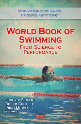 World Book of Swimming: From Science to Performance  by  Ludovic Seifert