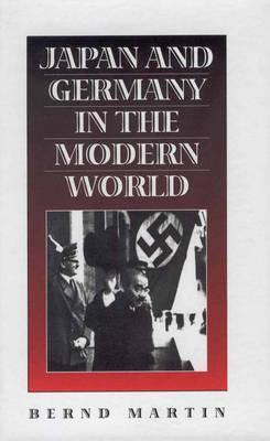 Japan and Germany in the Modern World  by  Bernard Martin
