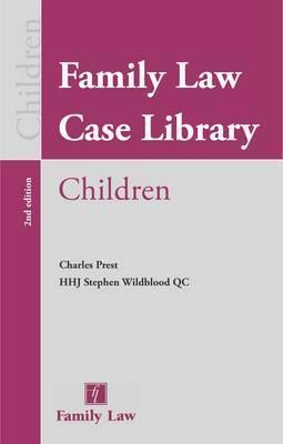 Family Law Case Library: Children: Second Edition Charles Prest