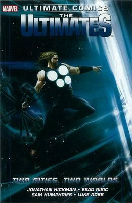 Ultimate Comics: The Ultimates, Volume 2: Two Cities. Two Worlds. Jonathan Hickman