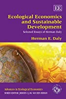 Ecological Economics and Sustainable Development, Selected Essays of Herman Daly
