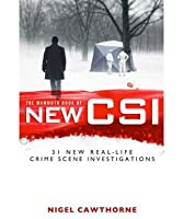 Mammoth Book of New Csi: Forensic Science in Over Thirty Real-Life Crime Scene Investigations