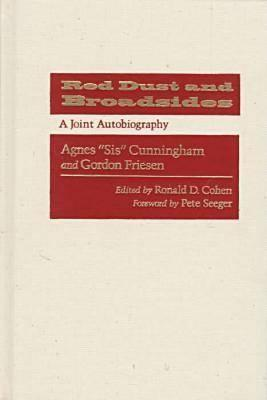 Red Dust And Broadsides: A Joint Autobiography  by  Sis Cunningham