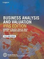 Business Analysis And Valuation: Using Financial Statements: Ifrs Edition Text And Cases