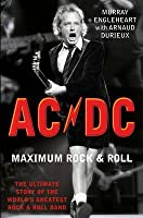 AC/DC: Maximum Rock and Roll - The Ultimate Story of the World's Greatest Rock and Roll Band