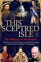 This Sceptred Isle: The Making of the British