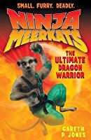 Ninja Meerkats: The Ultimate Dragon Warrior