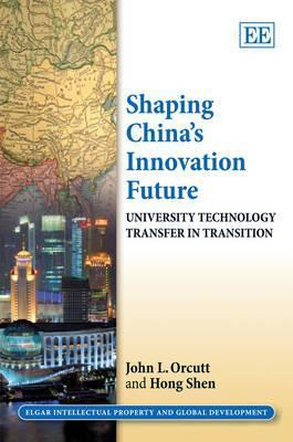 Shaping Chinas Innovation Future: University Technology Transfer in Transition J. L. Orcutt