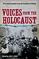 Voices from the Holocaust. by Jon E. Lewis
