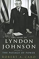 The Years of Lyndon Johnson Vol. 4, . the Passage of Power