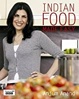 Indian Food Made Easy. Anjum Anand