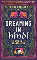 Dreaming in Hindi: Life in Translation