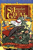 The Adventures of Sir Lancelot the Great (Knights' Tales #1)