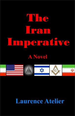 The Iran Imperative  by  Laurence Atelier