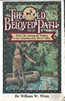 The Old Beloved Path: Daily Life Among the Indians of the Chattahoochee River Valley