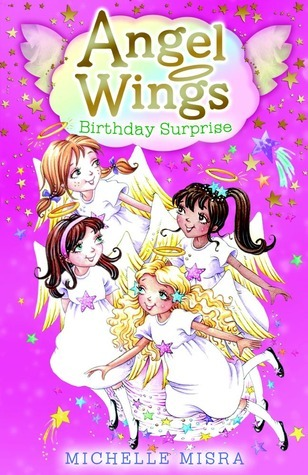 Angel Wings: Birthday Surprise  by  Michelle Misra