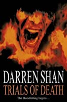 Trials of Death (The Saga of Darren Shan, #5)