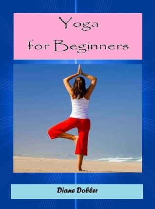 Yoga for Beginners  by  Diane  Dobler