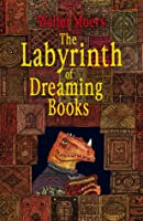 The Labyrinth of Dreaming Books (Zamonien, #6)