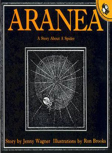 Aranea: A Story About A Spider Jenny Wagner