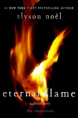 Eternal Flame (The Immortals, # 0.5)  by  Alyson Noel
