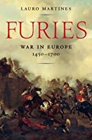 Furies: War in Europe 1450-1700