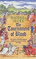 The Tournament of Blood (Knights Templar, #11)