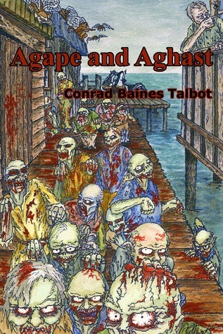 Agape and Aghast  by  Conrad Baines Talbot