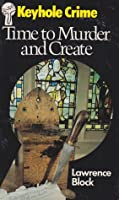 Time to Murder and Create (Matthew Scudder #3)