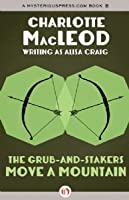 The Grub-And-Stakers Move a Mountain (Grub and Stakers Mystery, #1)
