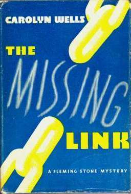 The Missing Link (Fleming Stone #50)  by  Carolyn Wells