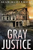 Gray Justice (Tom Gray, #1)