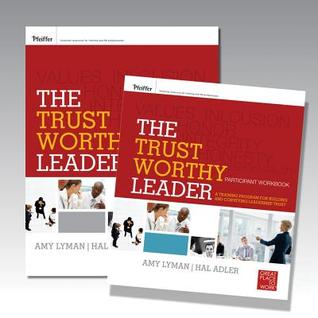 The Trustworthy Leader: A Training Program for Building and Conveying Leadership Trust Participant Workbook Set  by  Amy Lyman