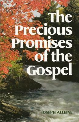 The Precious Promises Of The Gospel  by  Joseph Alleine