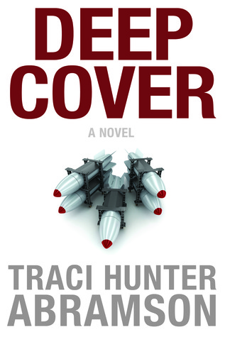 Deep Cover  by  Traci Hunter Abramson