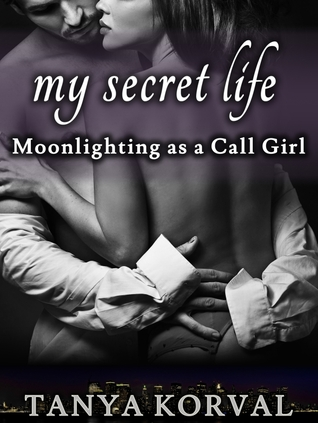 My Secret Life: Moonlighting as a Call Girl Tanya Korval