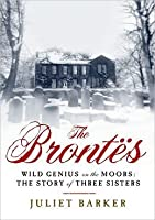 The Brontës: Wild Genius on the Moors