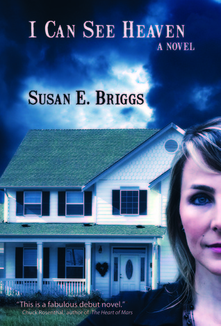 I Can See Heaven  by  Susan E. Briggs