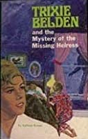 Trixie Belden and the Mystery of the Missing Heiress (Whitman Mystery #1542)