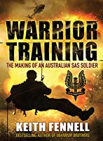 Warrior Training - the making of an Australian SAS Soldier