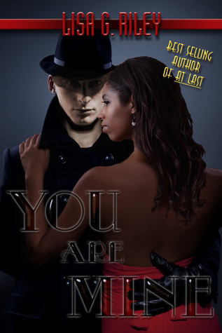 You are Mine  by  Lisa G. Riley