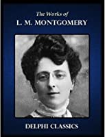 The Works of L.M. Montgomery