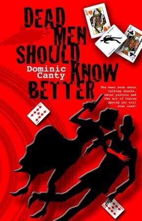 Dead Men Should Know Better  by  Dominic Canty