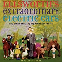 Ellsworth's Extraordinary Electric Ears and Other