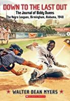 Down To the Last Out: The Journal of Biddy Owens, the Negro Leagues, Birmingham, Alabama, 1948
