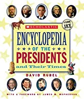 Scholastic Encyclopedia of the Presidents and Their Times
