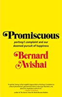 "Promiscuous: ""Portnoy's Complaint"" and Our Doomed Pursuit of Happiness"