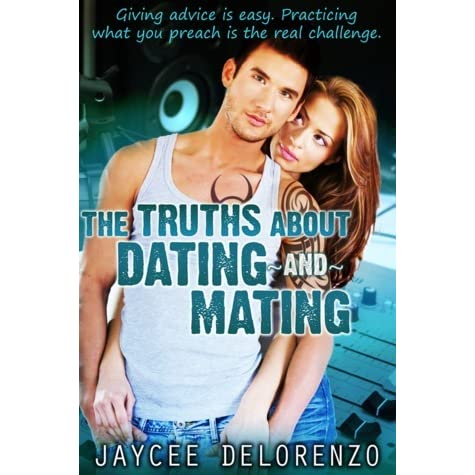 the truth about dating and mating goodreads Read the truths about dating and mating by jaycee delorenzo by jaycee delorenzo for free with a 30 day free trial read ebook on.