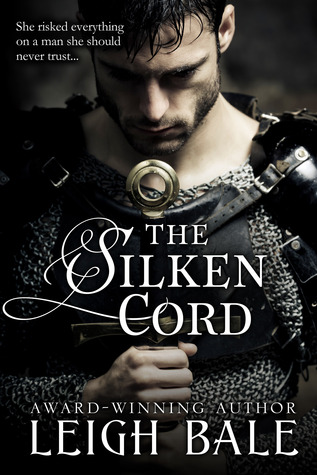 The Silken Cord (Medieval Romance Trilogy #2) Leigh Bale